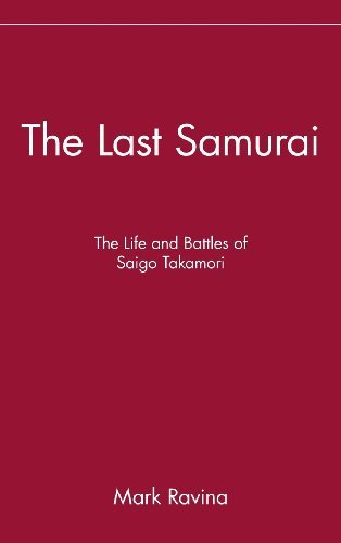 - The Last Samurai: The Life and Battles of Saigo Takamori