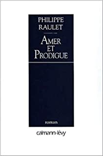 Amer et Prodigue, Raulet, Philippe
