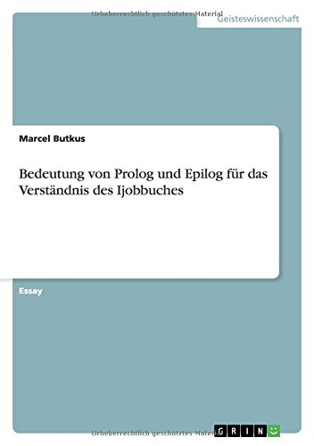 Read Online Bedeutung von Prolog und Epilog für das Verständnis des Ijobbuches (German Edition) ebook