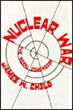 Nuclear War : The Moral Dimension, Child, James W., 0912051043