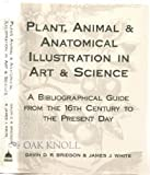 Plant, Animal and Anatomical Illustration in Art and Science, G. Bridson, 0906795818