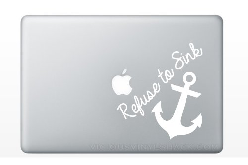 Refuse to Sink Anchor Quote  Vinyl Decal Stickers for MacBoo