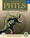 PHTLS Prehospital Trauma Life Support: Military Version - Text and E-Book Package, NAEMT, 0323063152