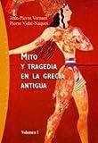 Mito y Tragedia en la Antigua Grecia, Vernant and Vidal-Naquet, 8449311977