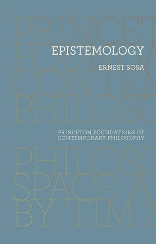 Epistemology (Princeton Foundations of Contemporary Philosophy)