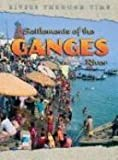 Settlements of the Ganges River, Richard Spilsbury and Rob Bowden, 1403465274