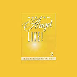 Ask an Angel Live! Volume 2