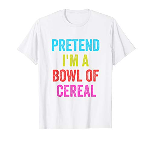 Lazy Halloween Costume Shirt Pretend Im A Bowl Of Cereal  T-Shirt]()