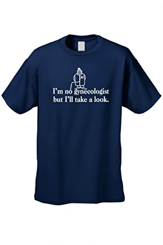 Men's/Unisex I'm No Gynecologist But I'll Take a Look Short Sleeve T-Shirt NAVY (Large)