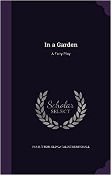 In a Garden: A Fairy Play