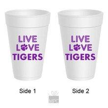 Tailgating Styrofoam Cups - Live Love Tigers - Lsu 10k Tigers