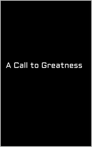 A Call to Greatness eBook: Victor Jackson: Amazon ca: Kindle Store