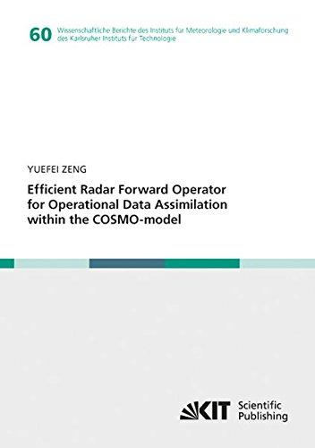 Download Efficient Radar Forward Operator for Operational Data Assimilation within the CO (Wissenschaftliche Berichte des Instituts fuer Meteorologie und ... Instituts fuer Technologie) (Volume 60) pdf