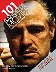 101 Gangster Movies You Must See Before You Die