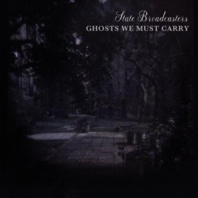- Ghosts We Must Carry By STATE BROADCASTERS (0001-01-01)