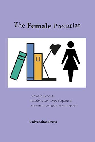 The Female Precariat: Gender and Contingency in the Professional Work ()