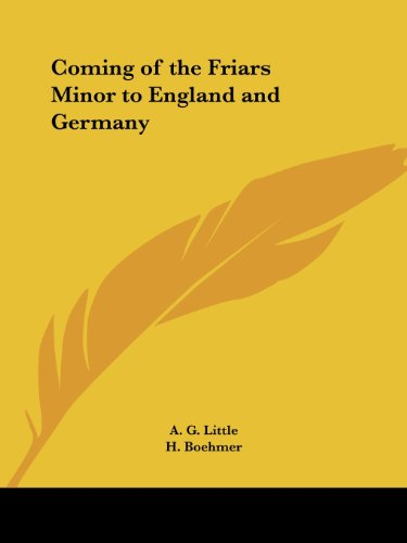 Coming of the Friars Minor to England and Germany