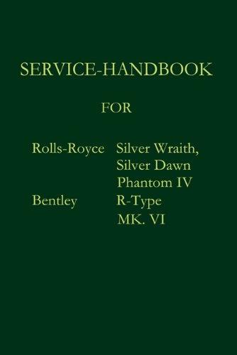 SERVICE-HANDBOOK ROLLS-ROYCE SILVER DAWN SILVER WRAITH PHANTOM IV AND BENTLEY MK. VI R-TYPE