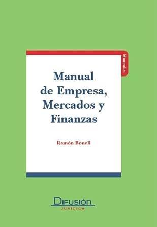 Amazon.com: Manual de Empresa , Mercados y finanzas (Spanish Edition