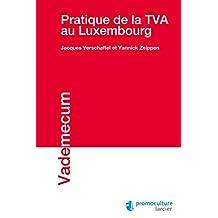 Pratique de la TVA au Luxembourg (Vademecum) (French Edition)