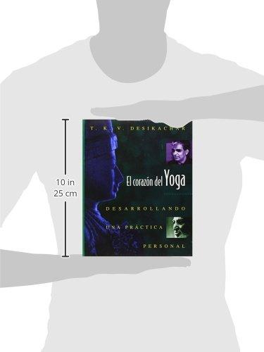 El corazon del Yoga: Desarrollando una practica personal ...