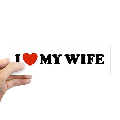 - CafePress I Love My Wife Bumper Sticker 10