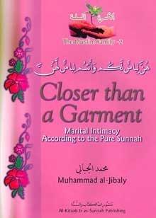(Closer Than a Garment : Marital Intimacy According to the Purse Sunnah)