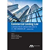 img - for Commercial Lending Law: A Jurisdiction-by-Jurisdiction Guide to U.S. and Canadian Law book / textbook / text book