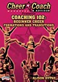 Alison Dytko: Cheer Coach & Advisor Presents: Coaching 102: Beginner Cheer Formations and Transitions (DVD)