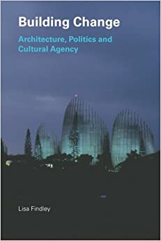//ONLINE\\ Building Change: Architecture, Politics And Cultural Agency. ofrece notable place General mejor Today Britax fuera