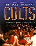 img - for The Secret World of Cults: From Ancient Druids to Heaven's Gate book / textbook / text book
