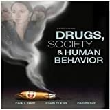 Drugs, Society, and Human Behavior 13th Edition (Thirteenth Ed.) 13e By Carl Hart, Charles Ksir and Oakley Ray 2008
