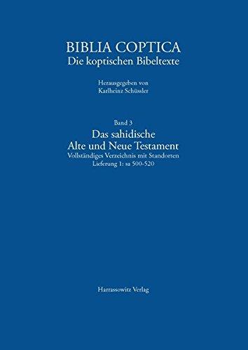 Das Sahidische Alte Und Neue Testament. Vollstandiges Verzeichnis Mit Standorten: Sa 500-520 (Biblia Coptica) (German Edition) PDF
