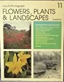How to Photograph Flowers, Plants and Landscapes, Derek Fell, 0895860686