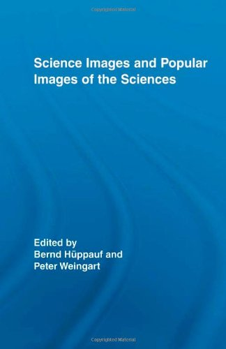 Science Images and Popular Images of the Sciences (Routledge Studies in Science, Technology and Society) by Routledge
