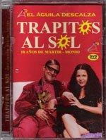 Trapitos Al Sol - 10 Anos De Martir-monio (La Mujer Del Presidente)
