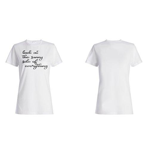 Blick auf die sonnige Seite von allem lustigen Neuheit Damen T-shirt d305f