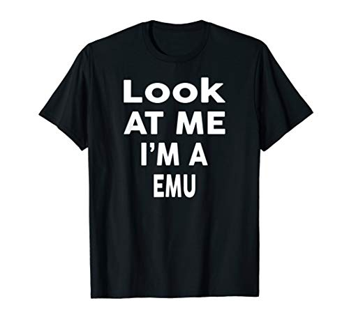Look at Me I'm A EMU T-Shirt Halloween Costume -