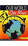 Our World Our Music Text + Rhapsody, Elliott, Robert, 0757579051