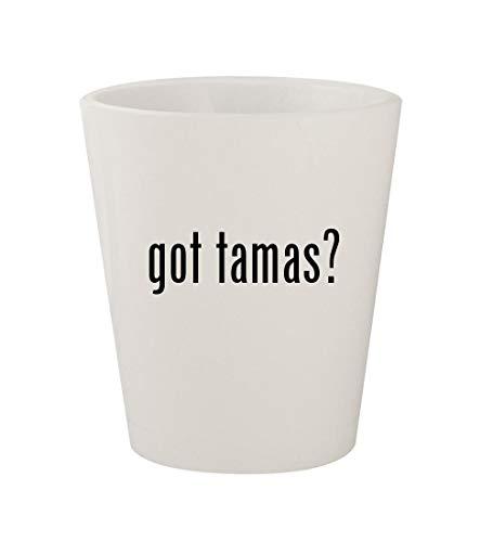got tamas? - Ceramic White 1.5oz Shot Glass ()