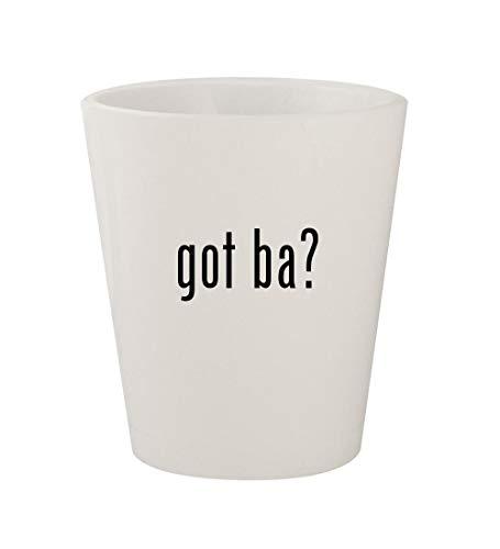 got ba? - Ceramic White 1.5oz Shot Glass