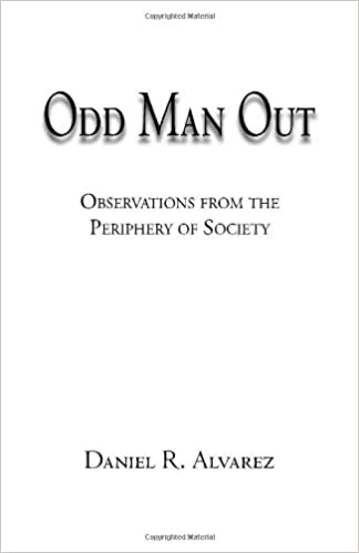 Odd Man Out: Observations from the Periphery of Society