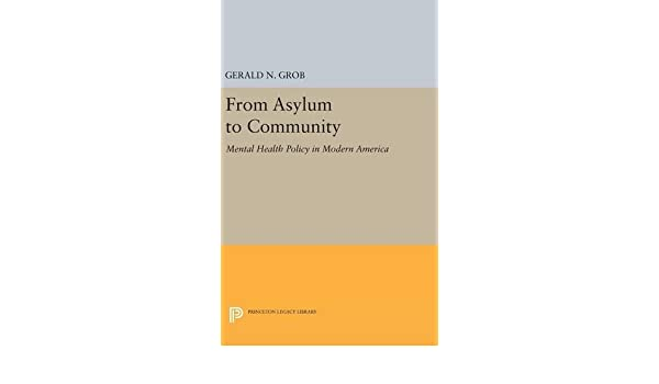 Amazon Com From Asylum To Community Mental Health Policy In Modern