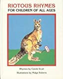 Riotous Rhymes for Children of All Ages, Carole Scutt, 1887024158