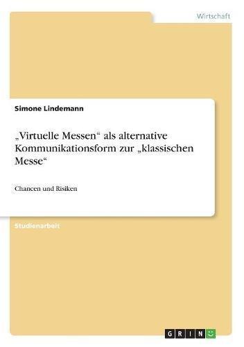 """Read Online """"Virtuelle Messen"""" als alternative Kommunikationsform zur  """"klassischen Messe"""" (German Edition) ebook"""