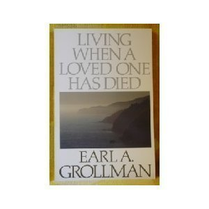 By Earl A. Grollman: Living When a Loved One Has Died Second (2nd) Edition