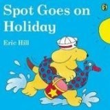 (SPOT GOES ON HOLIDAY) BY HILL, ERIC[ AUTHOR ]Paperback 05-1988