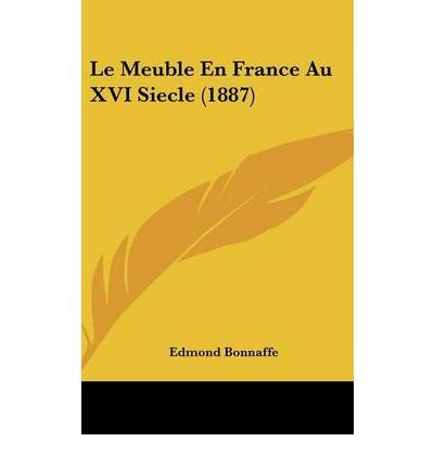 Le Meuble En France Au XVI Siecle (1887) (Hardback)(French) - Common pdf