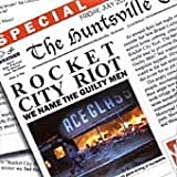 We Name the Guilty Men by Rocket City Riot