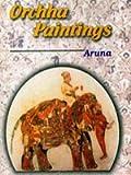 Orchha Paintings, Aruna, 8185616698